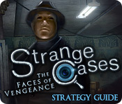 Strange Cases: The Faces of Vengeance Strategy Guide