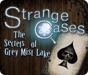 Strange Cases: The Secrets of Grey Mist Lake Walkthrough