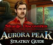Strange Discoveries: Aurora Peak Strategy Guide