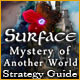 Surface: Mystery of Another World Strategy Guide