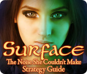 Surface: The Noise She Couldn't Make Strategy Guide