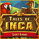 Tales of Inca: Lost Land