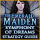 The Emerald Maiden: Symphony of Dreams Strategy Guide