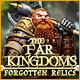 The Far Kingdoms: Forgotten Relics