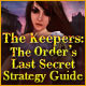 The Keepers: The Order's Last Secret Strategy Guide