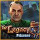 The Legacy: Prisoner