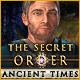 The Secret Order: Ancient Times