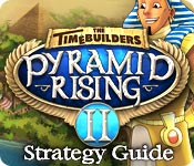 The TimeBuilders: Pyramid Rising 2 Strategy Guide