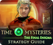 Time Mysteries: The Final Enigma Strategy Guide