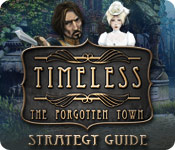 Timeless: The Forgotten Town Strategy Guide