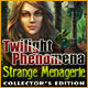 Twilight Phenomena: Strange Menagerie Collector's Edition