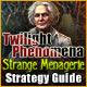 Twilight Phenomena: Strange Menagerie Strategy Guide