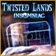 Twisted Lands: Insomniac