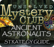 Unsolved Mystery Club®: Ancient Astronauts® Strategy Guide
