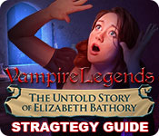 Vampire Legends: The Untold Story of Elizabeth Bathory Strategy Guide