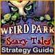 Weird Park: Scary Tales Strategy Guide