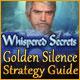 Whispered Secrets: Golden Silence Strategy Guide