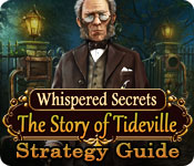 Whispered Secrets: The Story of Tideville Strategy Guide