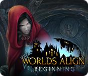 Worlds Align: Beginning