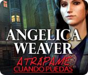 Angelica Weaver: Atrápame Cuando Puedas