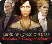 Brink of Consciousness: Asesinatos de Corazones Solitarios