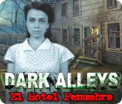 Dark Alleys: El Hotel Penumbra