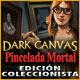 Dark Canvas: Pincelada Mortal Edición Coleccionista