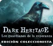 Dark Heritage: Los guardianes de la esperanza Edición Coleccionista