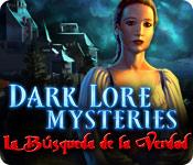 Dark Lore Mysteries: La Búsqueda de la Verdad