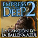 Empress of the Deep 2: La Canción de la Ballena Azul