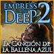 Empress of the Deep 2: La Canción de la Ballena Azul