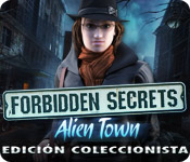 Forbidden Secrets: Alien Town Edición Coleccionista