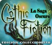 Gothic Fiction: La Saga Oscura Edición Coleccionista