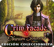 Grim Façade: Obsesión Siniestra Edición Coleccionista