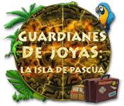 Guardianes de Joyas: La Isla de Pascua