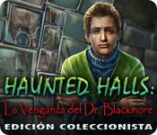 Haunted Halls: La Venganza del Dr. Blackmore Edición Coleccionista