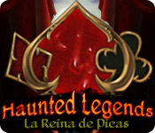 Haunted Legends: La Reina de Picas