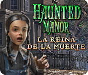 Haunted Manor: La reina de la muerte