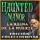 Haunted Manor: La reina de la muerte Edición Coleccionista