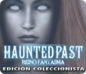 Haunted Past: Reino Fantasma Edición Coleccionista