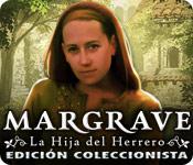 Margrave: La Hija del Herrero Edición Coleccionista