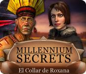 Millennium Secrets: El Collar de Roxana