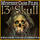 Mystery Case Files ®: 13th Skull ™ Edición Coleccionista