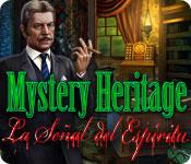 Mystery Heritage: La Señal del Espíritu