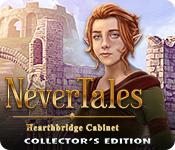 Nevertales: Hearthbridge Cabinet Collector's Edition