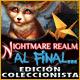 Nightmare Realm: Al final... Edición Coleccionista