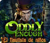 Oddly Enough: El flautista de niños