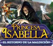 Princesa Isabella: El retorno de la maldición