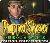 PuppetShow: Regreso a Joyville Edición Coleccionista