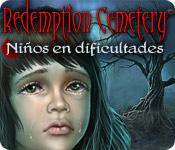 Redemption Cemetery: Niños en dificultades